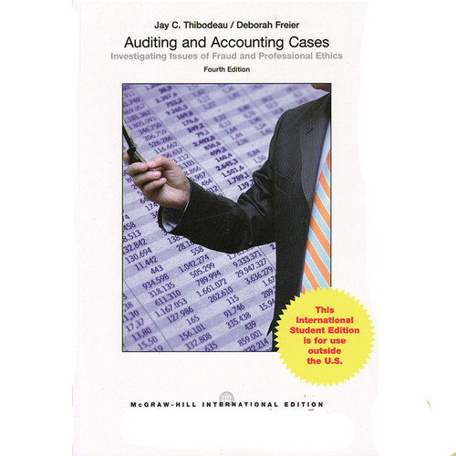 Auditing and Accounting Cases: Investigating Issues of Fraud and Professional Ethics (4th Edition) Thibodeau IE