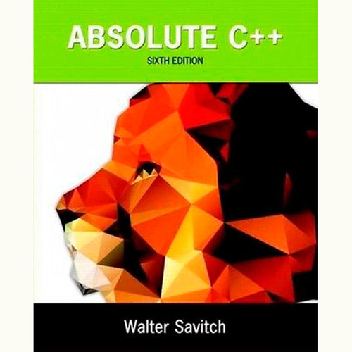 Absolute C++ (6th Edition) Walter Savitch and Kenrick Mock
