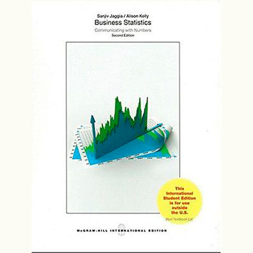Business Statistics: Communicating with Numbers (2nd Edition) Sanjiv Jaggia and Alison Kelly IE