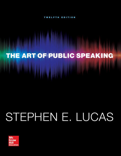 The Art of Public Speaking (12th Edition) Lucas