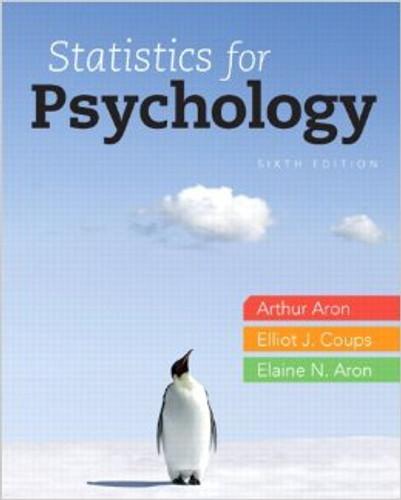 Statistics for Psychology (6th Edition) Aron