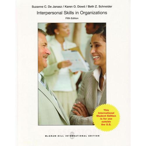 Interpersonal Skills in Organizations (5th Edition) Janasz IE