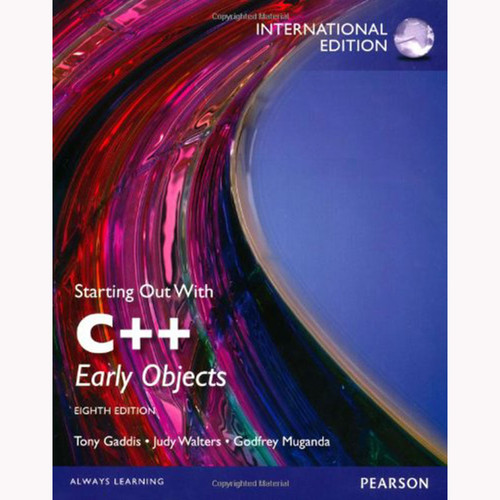 Starting Out with C++: Early Objects (8th Edition) Gaddis IE