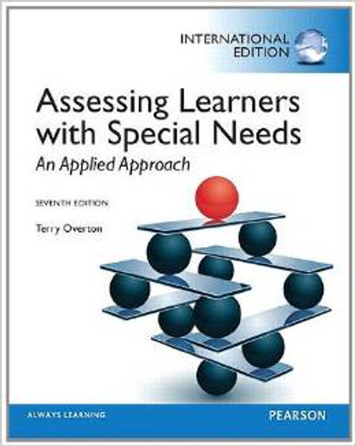 Assessing Learners with Special Needs: An Applied Approach (7th Edition) Overton IE