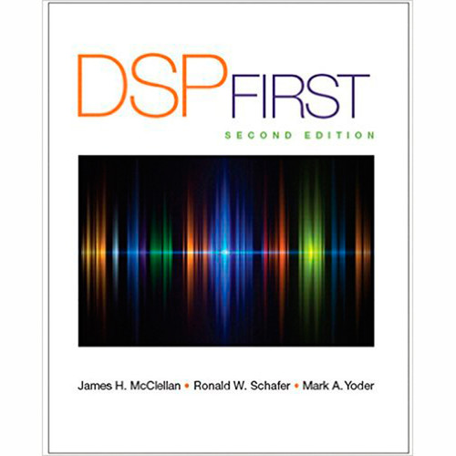 DSP First (2nd Edition) James H. McClellan and Ronald Schafer