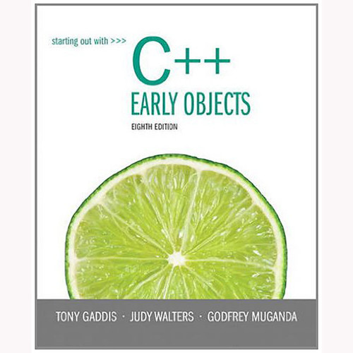 Starting Out with C++: Early Objects (8th Edition) Gaddis
