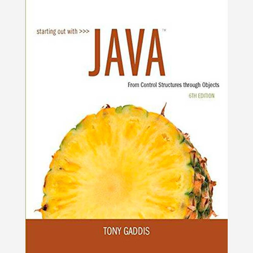 Starting Out with Java: From Control Structures through Objects (6th Edition) Tony Gaddis | 9780133957051