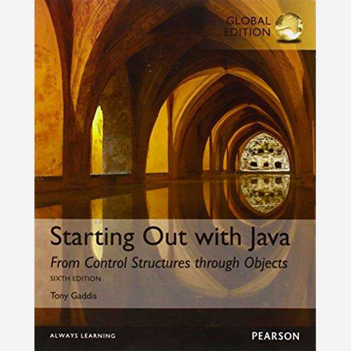 Starting Out with Java: From Control Structures through Objects (6th Edition) Tony Gaddis | 9781292110653