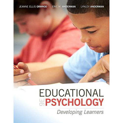 Educational Psychology: Developing Learners (9th Edition) Jeanne Ellis Ormrod and Eric M Anderman  | 9780134027265
