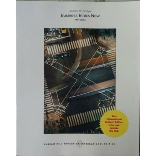 Business Ethics Now (5th Edtion) Andrew W. Ghillyer   9781259921681
