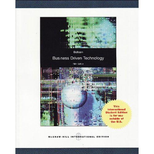 Business Driven Technology (5th Edition) Baltzan IE