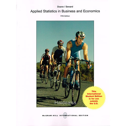 Applied Statistics in Business and Economics (5th Edition) Doane IE