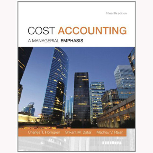 Cost Accounting (15th Edition) Horngren