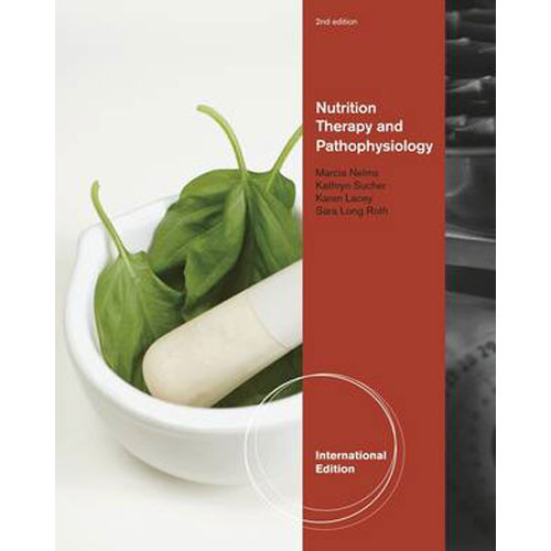 Nutrition Therapy and Pathophysiology (2nd  Edition) Nelms IE