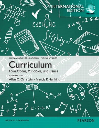 Curriculum: Foundations, Principles, and Issues (6th Edition) Ornstein IE