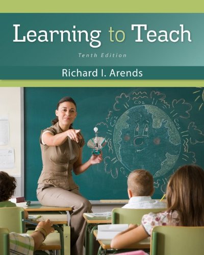 Learning to Teach (10th Edition) Arends