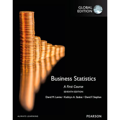 Business Statistics: A First Course (7th Edition) Levine IE