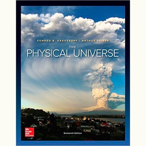 The Physical Universe (16th Edition) Konrad Krauskopf and Arthur Beiser