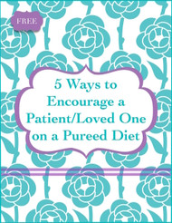 5 Ways to Encourage a Patient/Loved One On a Pureed Diet