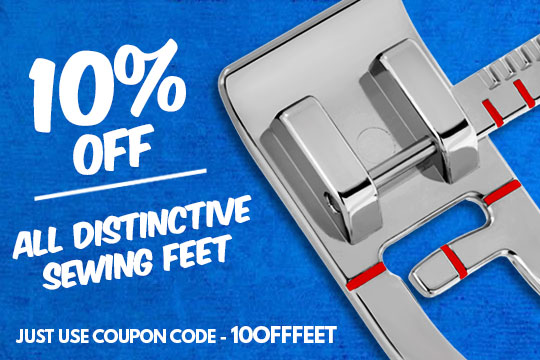 10% Off Distinctive Sewing Feet - Use Coupon Code - 10OFFFEET