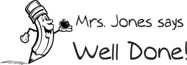 Teacher's Well Done Custom Rubber Stamp