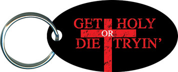 Get Holy or Die Tryin' Oval Keychain
