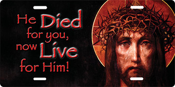 He Died For You License Plate