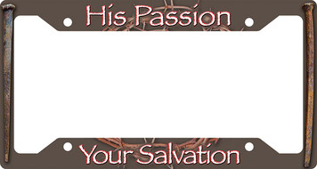 His Passion Your Salvation Plate Frame