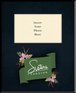 Sisters Forever Vertical Picture Frame (Insert Your Photo)