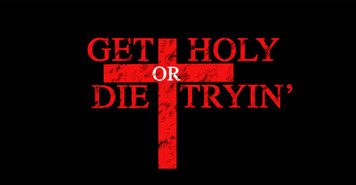Get Holy or Die Tryin' Vinyl Bumper Sticker
