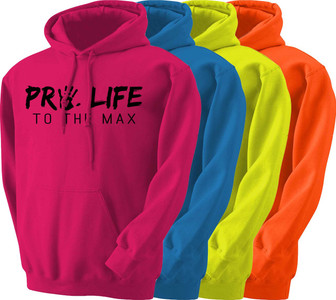Pro-Life to the Max Neon Hoodies