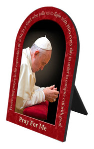 Pope Francis in Prayer Arched Desk Plaque with Quote