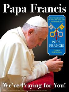Papa Francis We're Praying for You! Poster