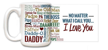 Dad, No Matter What I Call You Quote Mug