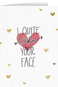 I Quite Like Your Face Valentine's Day Greeting Card