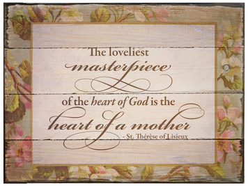 The Loveliest Masterpiece St. Thérèse of Lisieux Rustic Wood Plaque