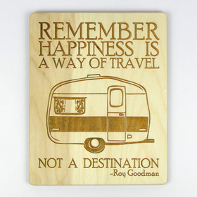 """Happiness is a Way of Travel, Not a Destination"" Wood Sign"