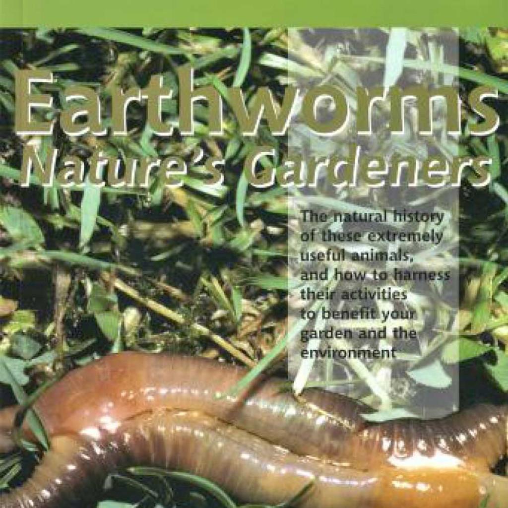 Earthworms: Nature's Gardeners by A. John Morgan
