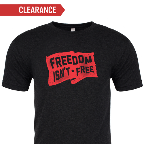 T-shirt - Freedom Isn't Free