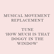 Musical Movement Replacement - How Much is that Doggy