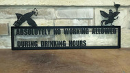 No Working During Drinking Hours - Dizzy Rooster