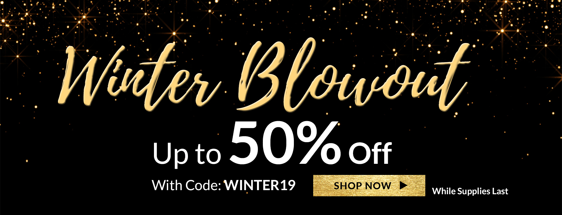 Winter Clearance Sale Up to 50% off