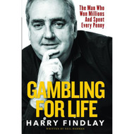 Gambling For Life by Harry Findlay (Hardback)