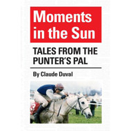 Moments In The Sun - Tales From The Punters Pal