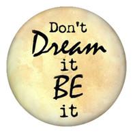 PE - DONT DREAM IT BE IT