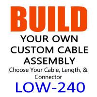 LOW-240 Build Your Own Cable Assembly Low Loss RF Coax Cable