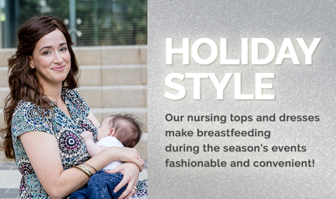 Our nursing tops and dresses make breastfeeding during the holidays fashionable and discreet