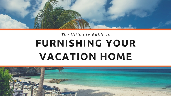 Furnishing Your Vacation Home