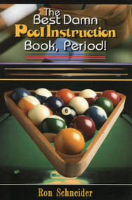 The Best Damn Pool Instruction Book, Period!