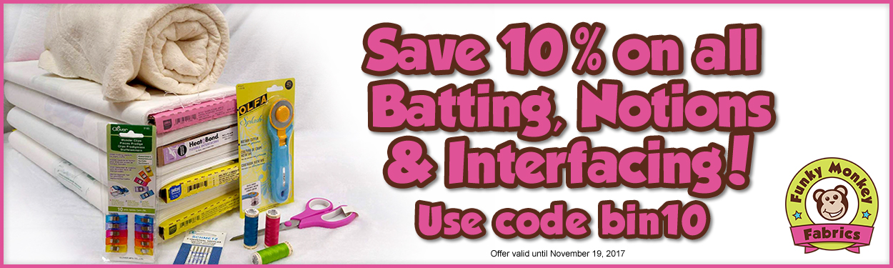 Sale on notions, batting and interfacing!